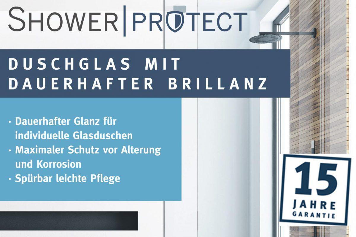 ShowerProtect ist das Duschglas mit dauerhafter Brillanz. Es schützt durch sein einzigartiges Beschichtungsverfahren vor Alterung und Korrosion.